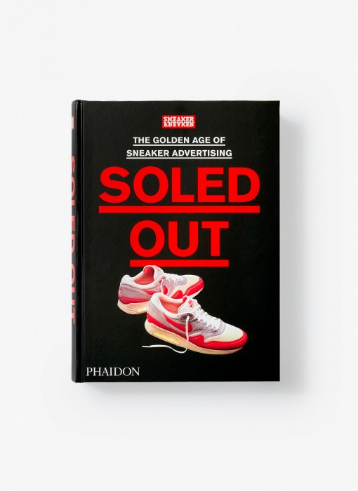 Sneaker Freaker Soled Out – The Golden Age of Sneaker Advertising