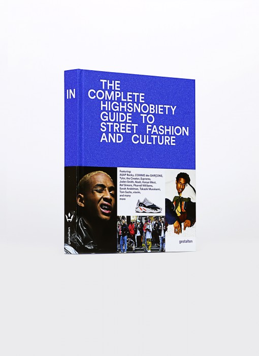 Gestalten x Highsnobiety The Incomplete Highsnobiety Guide to Street Fasion and Culture 978-3-89955-580-6